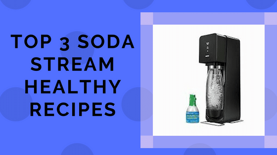 Top 3 Healthy SodaStream Reviews